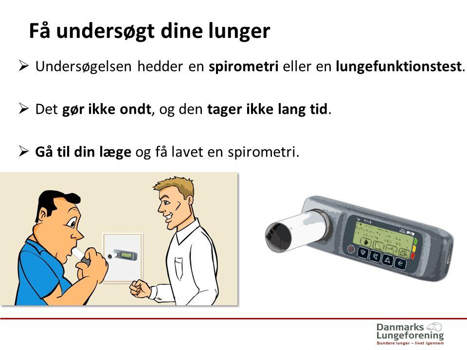 Få undersøgt dine lunger