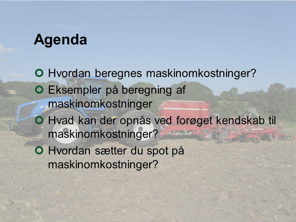 Agenda Hvordan beregnes maskinomkostninger