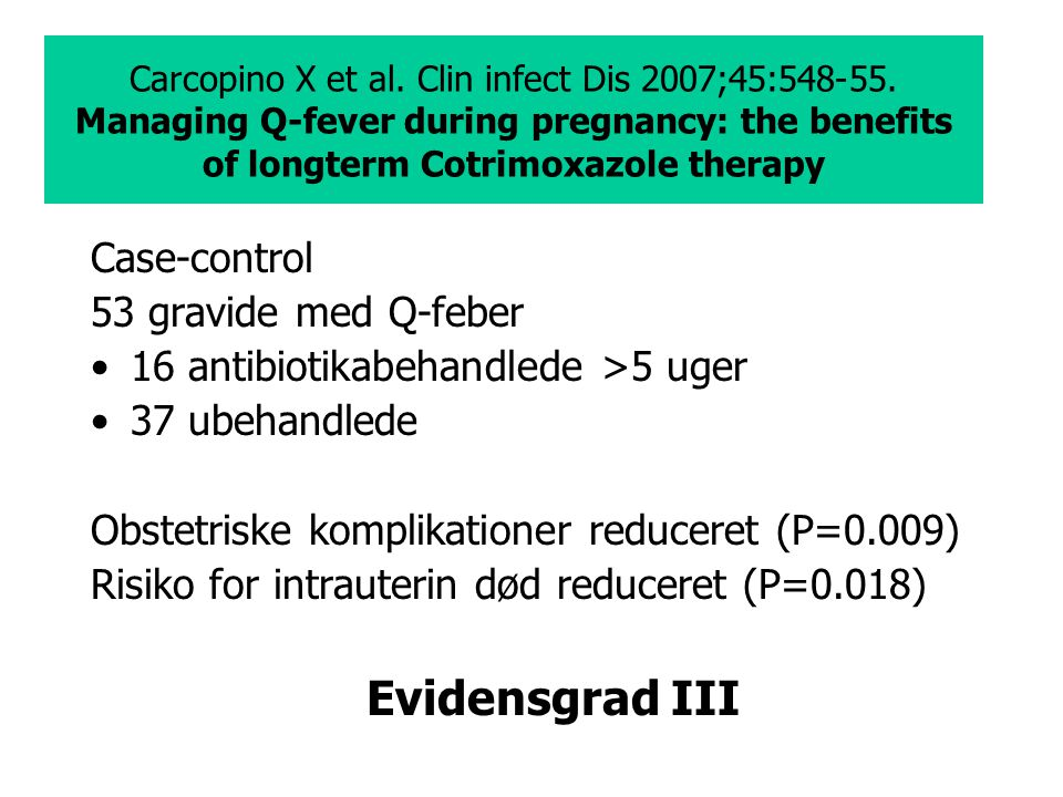 Evidensgrad III Case-control 53 gravide med Q-feber