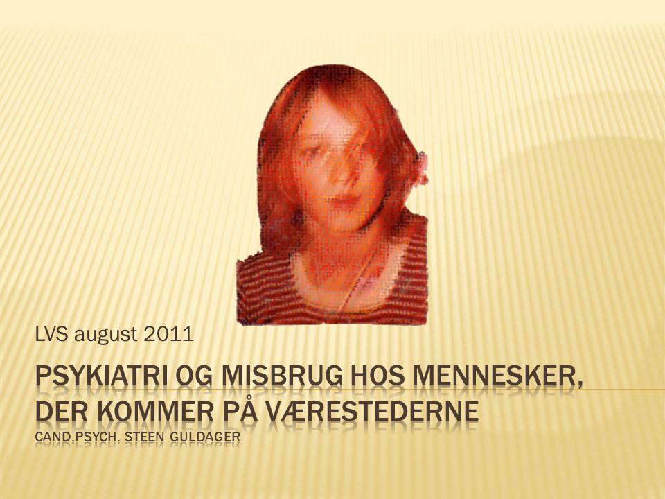 LVS august 2011 psykiatri og misbrug hos mennesker, der kommer på værestederne Cand.psych.
