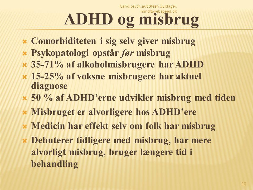 ADHD og misbrug Comorbiditeten i sig selv giver misbrug