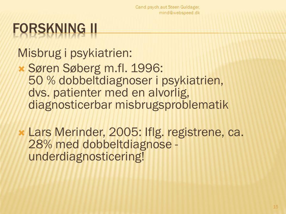 Forskning II Misbrug i psykiatrien: