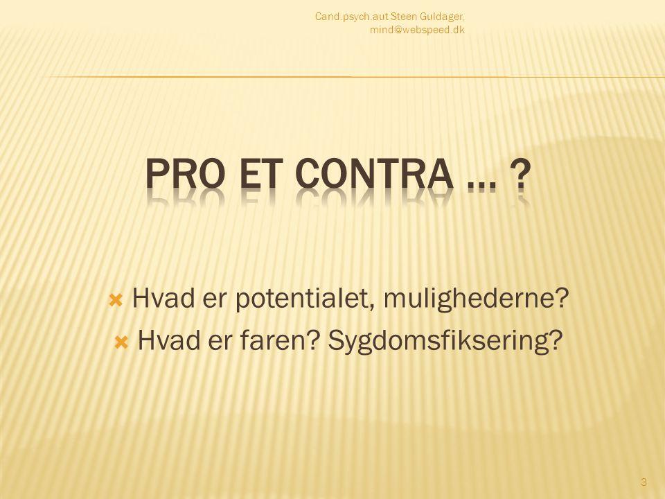 Pro et contra … Hvad er potentialet, mulighederne