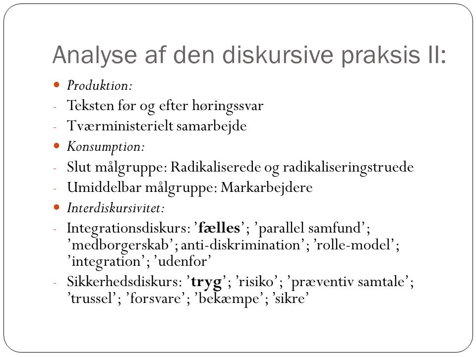 Analyse af den diskursive praksis II: