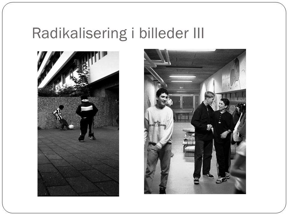 Radikalisering i billeder III