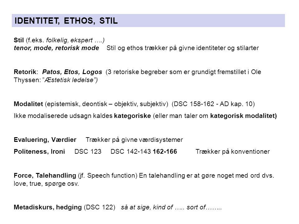 IDENTITET, ETHOS, STIL