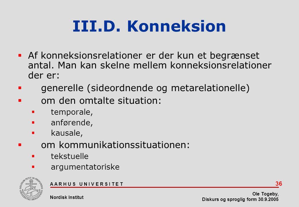 III.D. Konneksion Af konneksionsrelationer er der kun et begrænset antal. Man kan skelne mellem konneksionsrelationer der er: