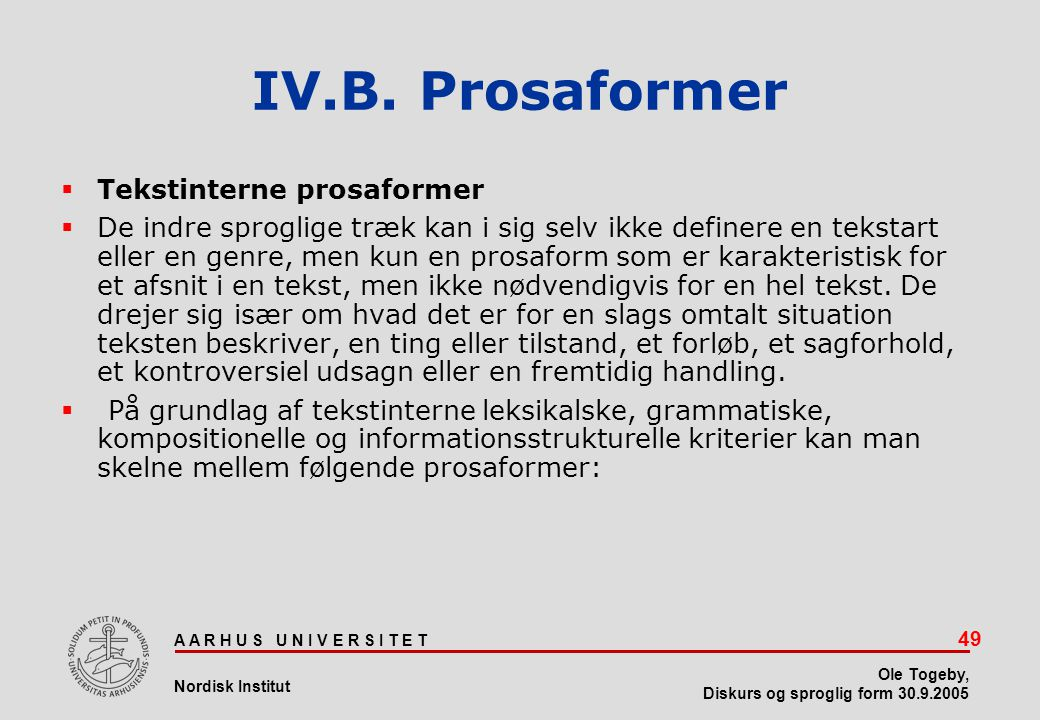 IV.B. Prosaformer Tekstinterne prosaformer