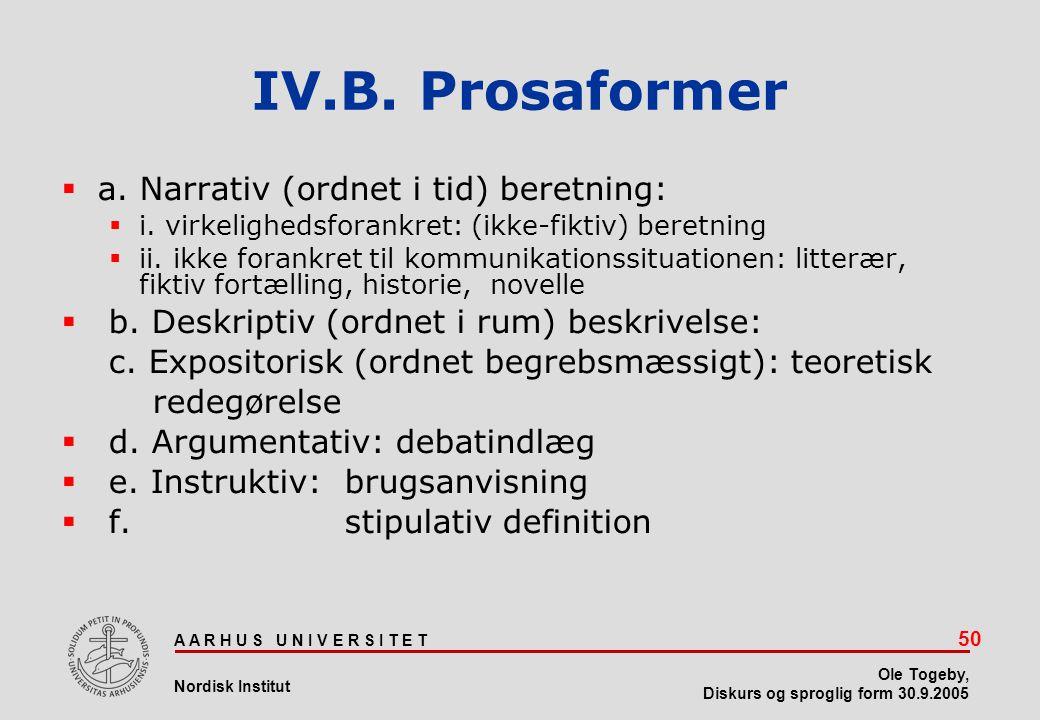 IV.B. Prosaformer a. Narrativ (ordnet i tid) beretning: