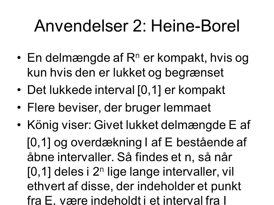 Anvendelser 2: Heine-Borel