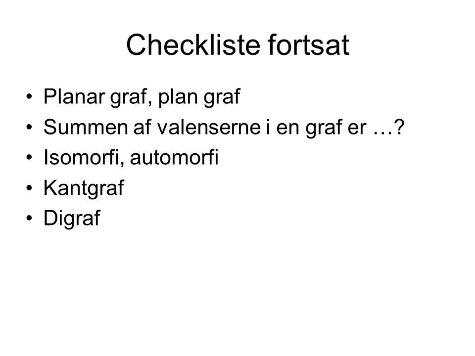 Checkliste fortsat Planar graf, plan graf