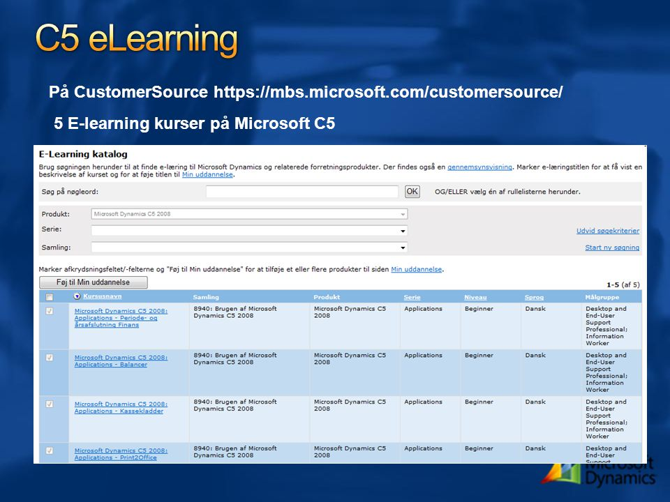 C5 eLearning På CustomerSource https://mbs.microsoft.com/customersource/ 5 E-learning kurser på Microsoft C5.
