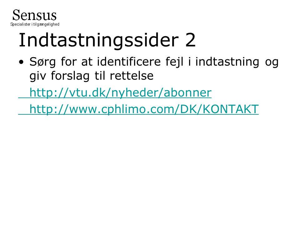 Indtastningssider 2 Sørg for at identificere fejl i indtastning og giv forslag til rettelse. http://vtu.dk/nyheder/abonner.