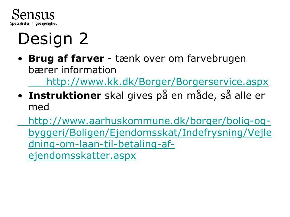 Design 2 Brug af farver - tænk over om farvebrugen bærer information http://www.kk.dk/Borger/Borgerservice.aspx.