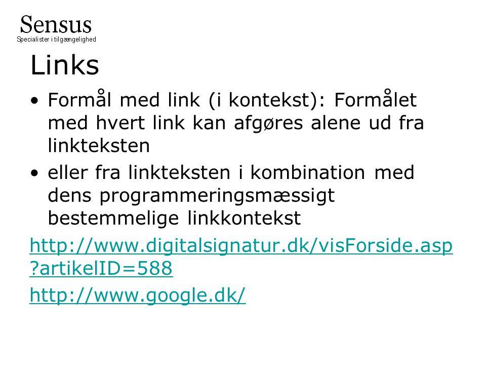 Links Formål med link (i kontekst): Formålet med hvert link kan afgøres alene ud fra linkteksten.