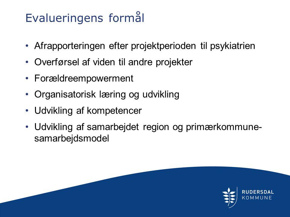 Evalueringens formål Afrapporteringen efter projektperioden til psykiatrien. Overførsel af viden til andre projekter.