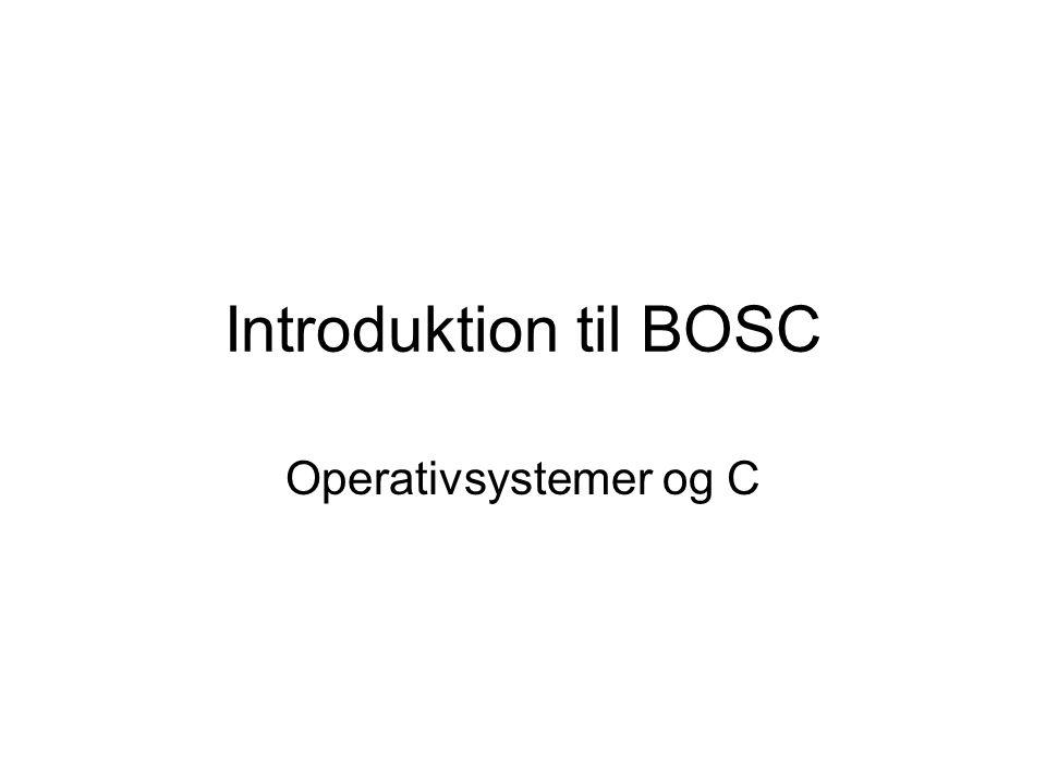 Introduktion til BOSC Operativsystemer og C