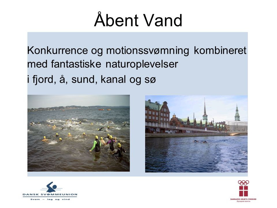 Åbent Vand Konkurrence og motionssvømning kombineret med fantastiske naturoplevelser.