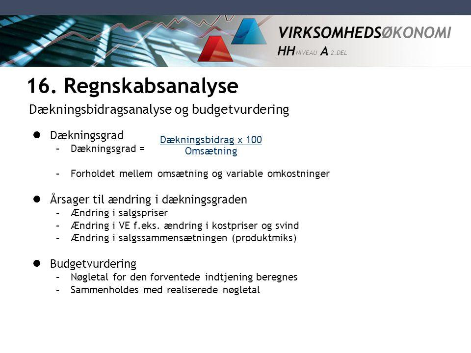 16. Regnskabsanalyse Dækningsbidragsanalyse og budgetvurdering