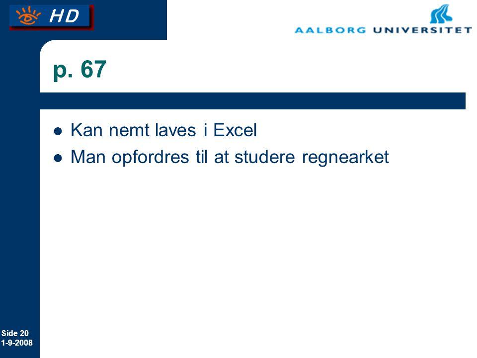 p. 67 Kan nemt laves i Excel Man opfordres til at studere regnearket
