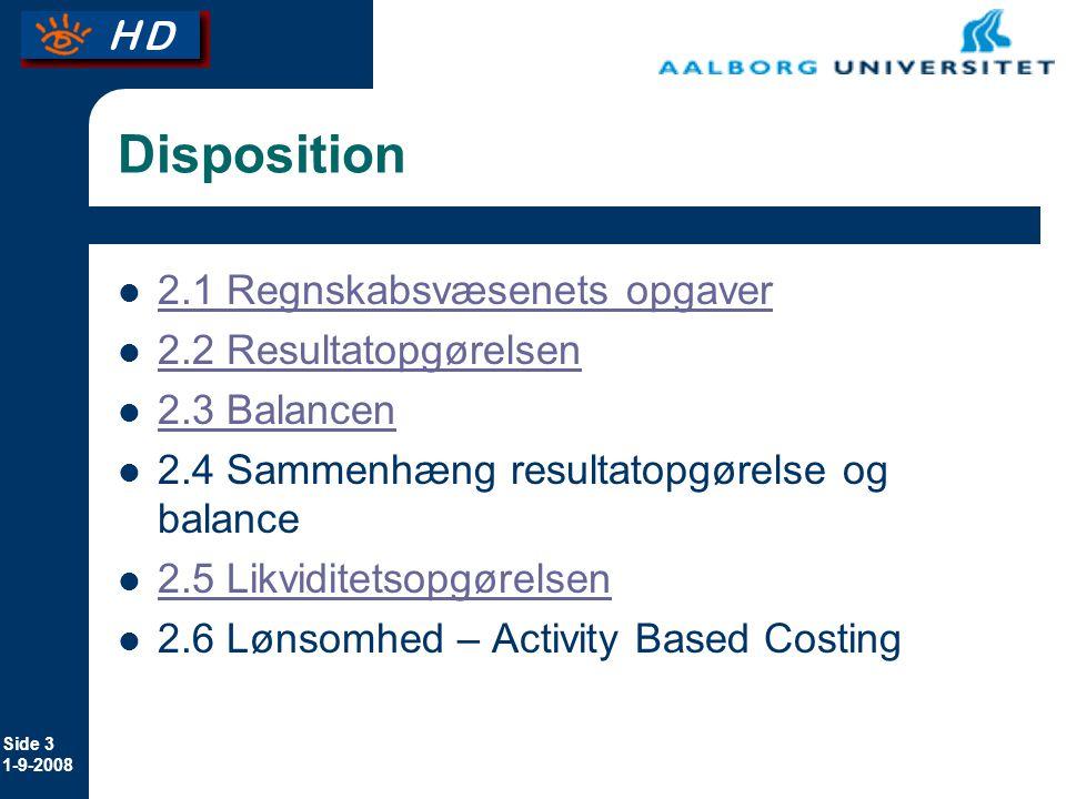 Disposition 2.1 Regnskabsvæsenets opgaver 2.2 Resultatopgørelsen