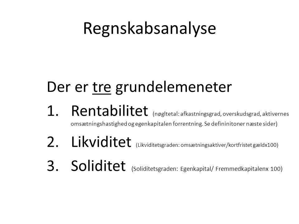 Regnskabsanalyse Der er tre grundelemeneter