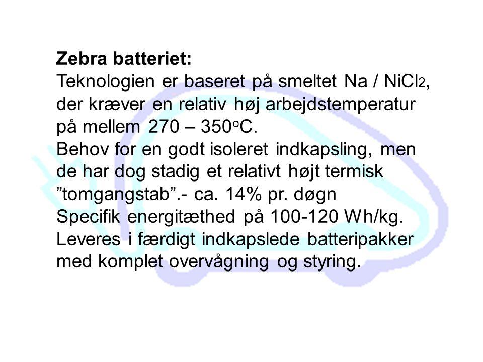 Zebra batteriet: Teknologien er baseret på smeltet Na / NiCl2, der kræver en relativ høj arbejdstemperatur på mellem 270 – 350oC.