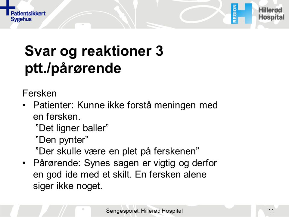 Sengesporet, Hillerød Hospital