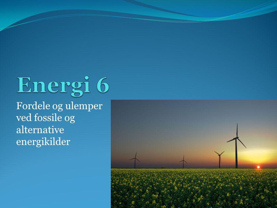 Fordele og ulemper ved fossile og alternative energikilder