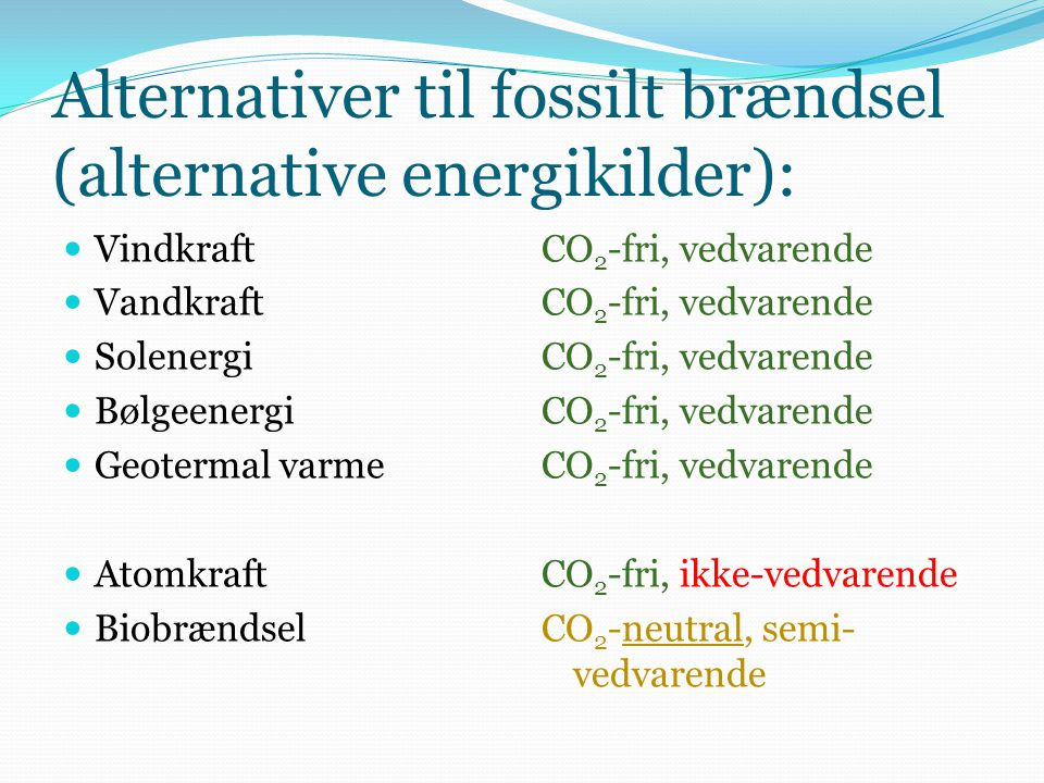 Alternativer til fossilt brændsel (alternative energikilder):