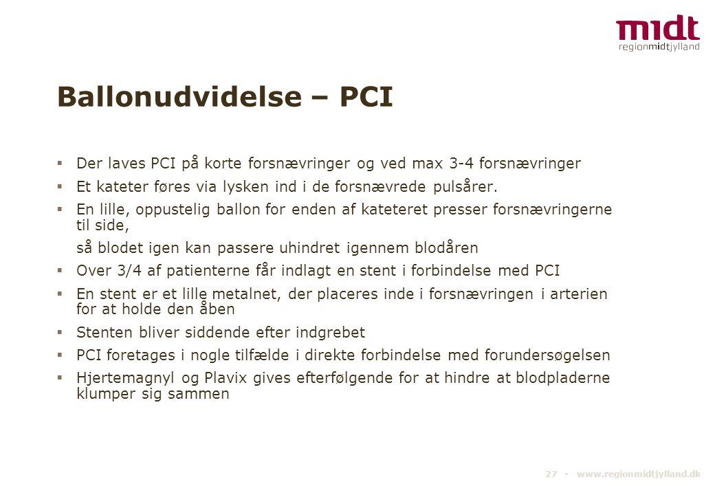 Ballonudvidelse – PCI Der laves PCI på korte forsnævringer og ved max 3-4 forsnævringer. Et kateter føres via lysken ind i de forsnævrede pulsårer.
