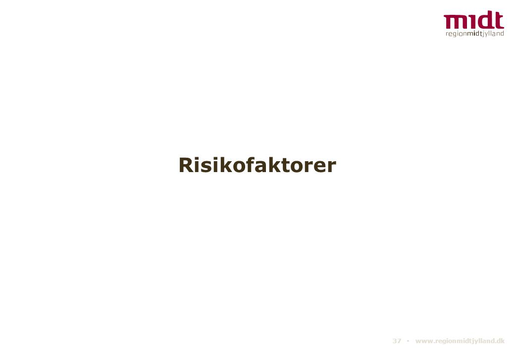 Risikofaktorer 37 ▪ www.regionmidtjylland.dk