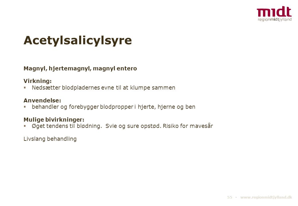 Acetylsalicylsyre Magnyl, hjertemagnyl, magnyl entero Virkning: