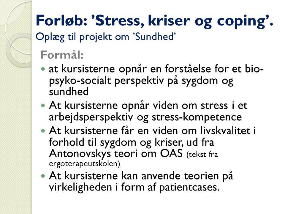 Forløb: 'Stress, kriser og coping'. Oplæg til projekt om 'Sundhed'