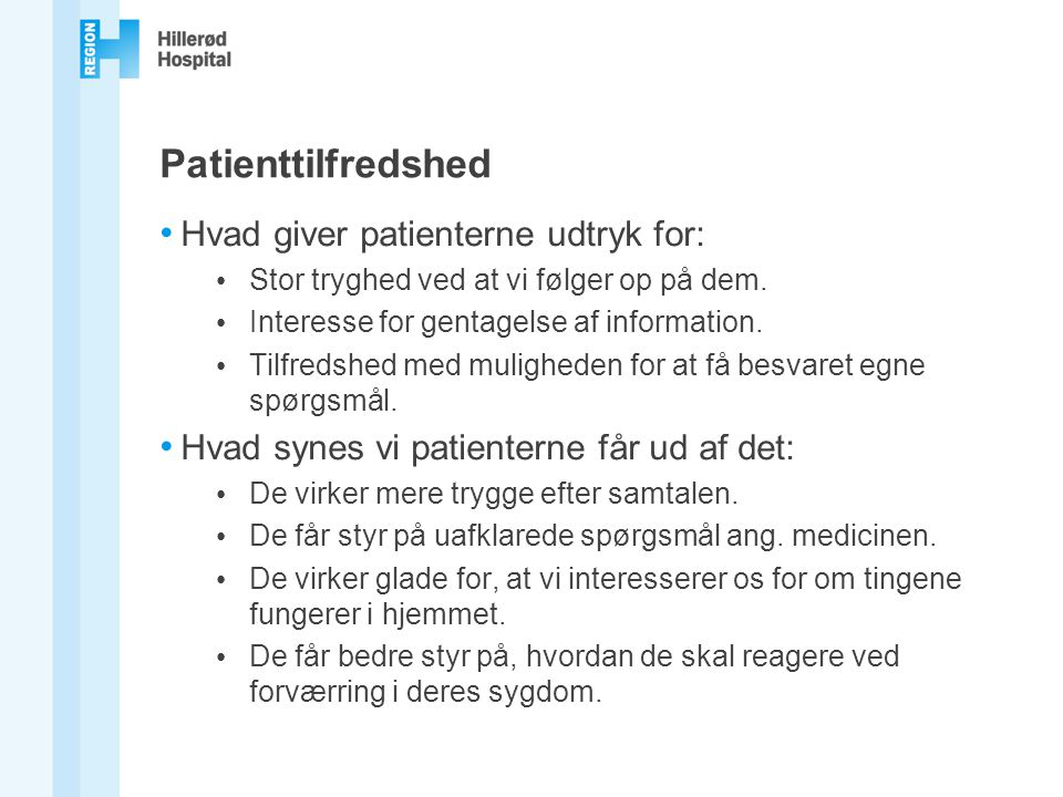 Patienttilfredshed Hvad giver patienterne udtryk for: