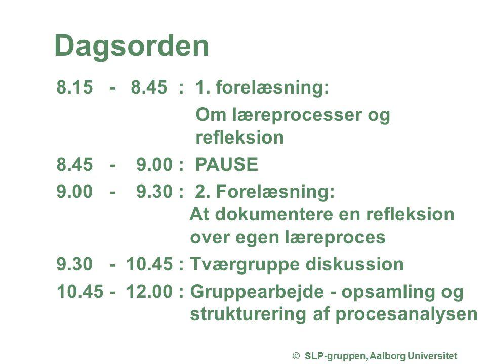© SLP-gruppen, Aalborg Universitet © SLP-gruppen, Aalborg Universitet