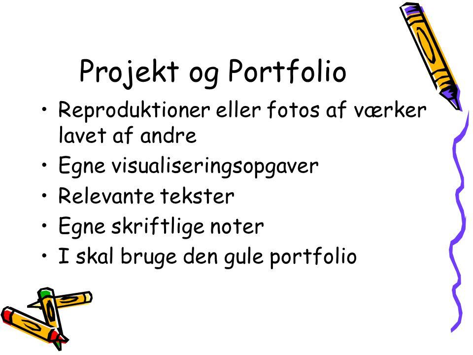 Projekt og Portfolio Reproduktioner eller fotos af værker lavet af andre. Egne visualiseringsopgaver.
