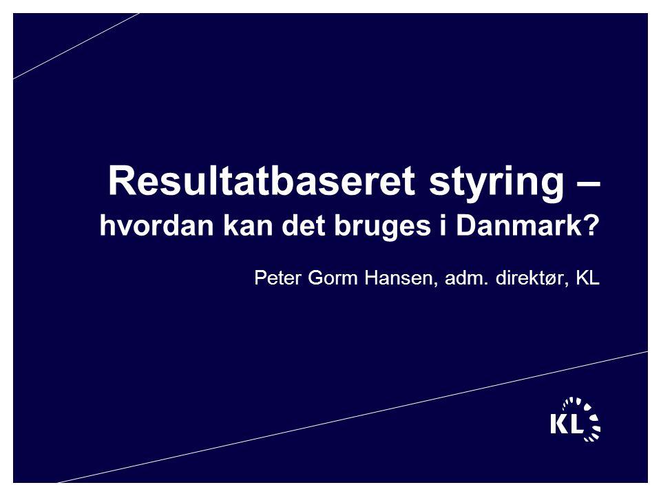 Resultatbaseret styring – hvordan kan det bruges i Danmark