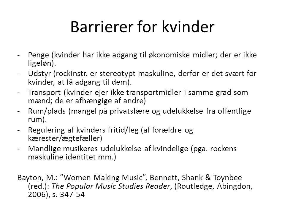 Barrierer for kvinder Penge (kvinder har ikke adgang til økonomiske midler; der er ikke ligeløn).