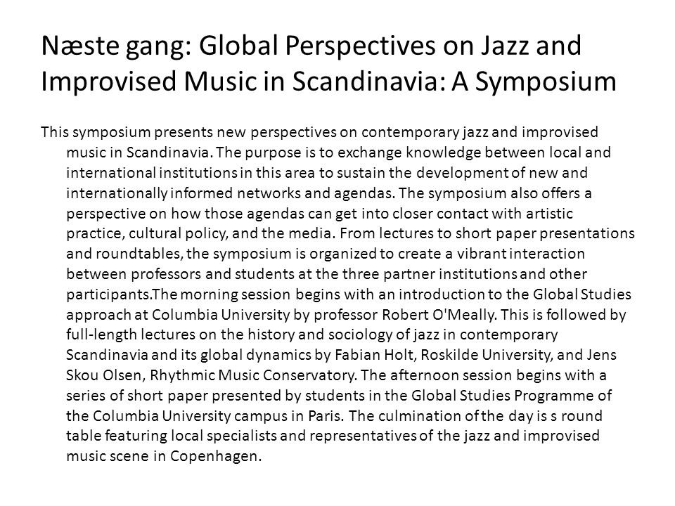 Næste gang: Global Perspectives on Jazz and Improvised Music in Scandinavia: A Symposium