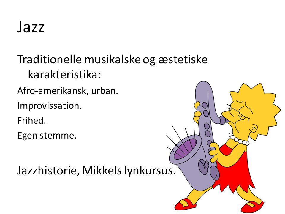 Jazz Traditionelle musikalske og æstetiske karakteristika: