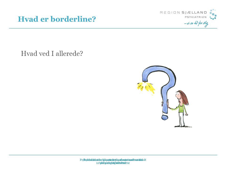 Hvad er borderline Hvad ved I allerede Version oktober 2012 4 4