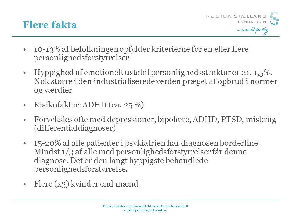 Flere fakta 10-13% af befolkningen opfylder kriterierne for en eller flere personlighedsforstyrrelser.