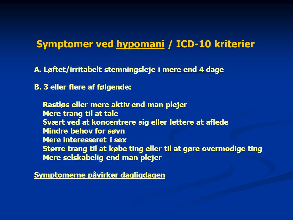 Symptomer ved hypomani / ICD-10 kriterier