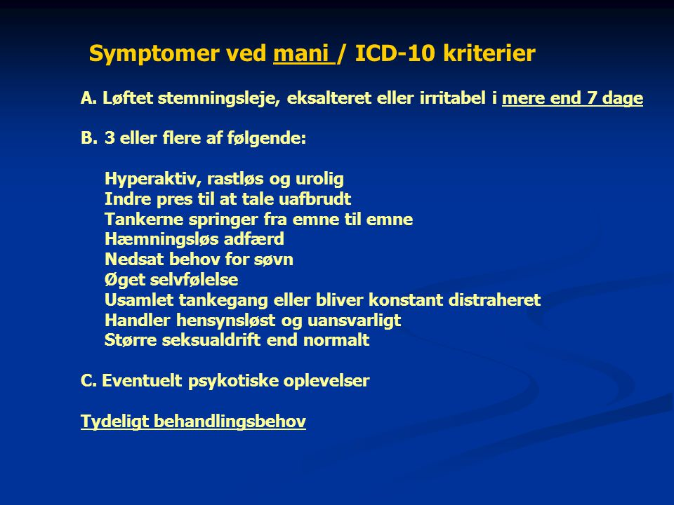 Symptomer ved mani / ICD-10 kriterier