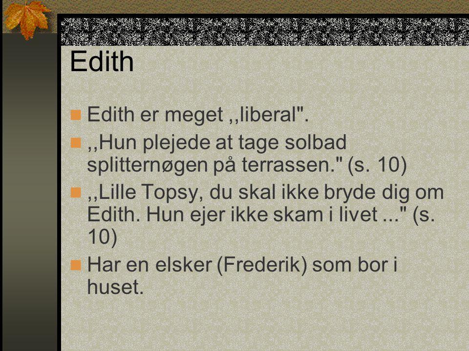 Edith Edith er meget ,,liberal .