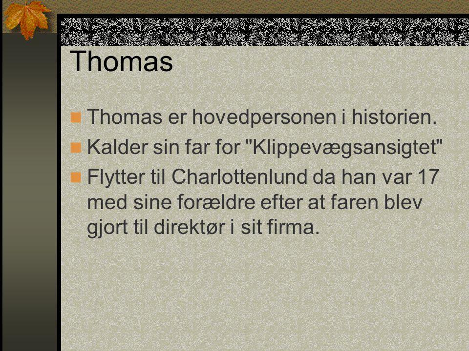 Thomas Thomas er hovedpersonen i historien.