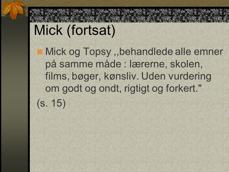 Mick (fortsat)