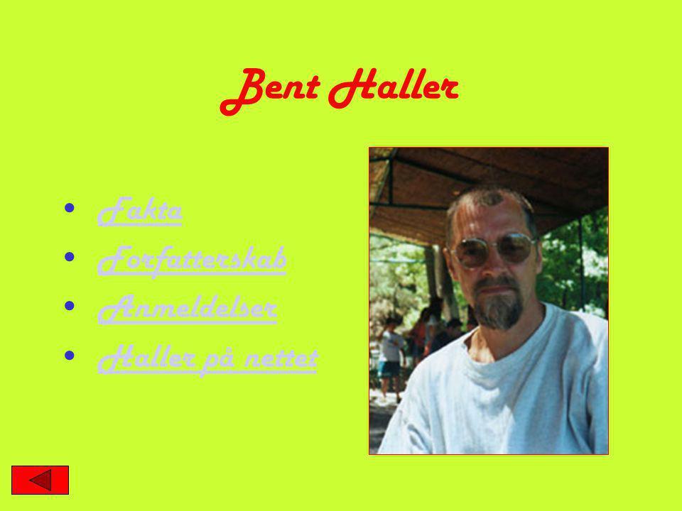 Bent Haller Fakta Forfatterskab Anmeldelser Haller på nettet