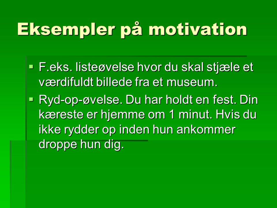 Eksempler på motivation
